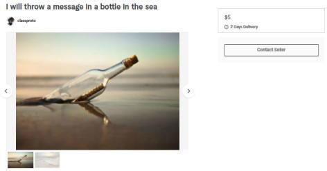 Fiverr.で、これは問題になってしまったのか、今は中断中のお仕事。ボトルにメッセージを入れて海に投げこむというもの。
